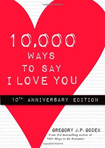 9781402222801: 10,000 Ways to Say I Love You: 10th Anniversary Edition