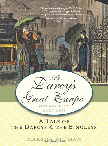 9781402224300: Mr. Darcy's Great Escape: A tale of the Darcys & the Bingleys