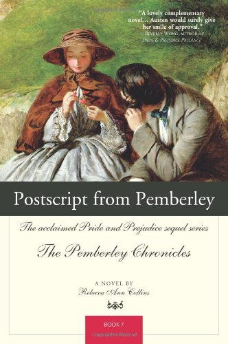 PostScript from Pemberley (Pemberley Chronicles 7): Rebecca Ann Collins