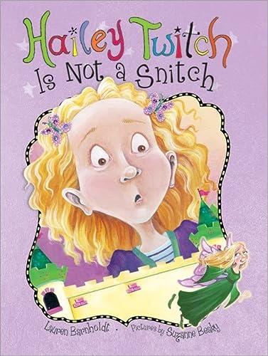 Hailey Twitch Is Not a Snitch: Barnholdt, Lauren