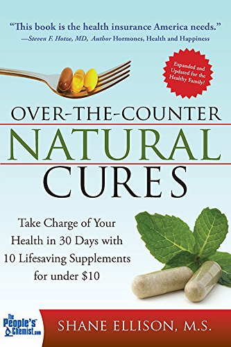 Over the Counter Natural Cures, Expanded Edition: Ellison, Shane