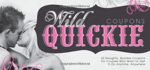 9781402226663: Wild Quickie Coupons: 22 Naughty, Quickie Coupons for Couples Who Want to Get It On Anytime, Anywhere