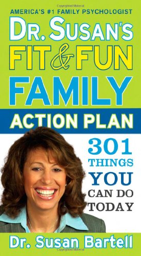 9781402229497: Dr. Susan's Fit and Fun Family Action Plan: 301 Things You Can Do Today