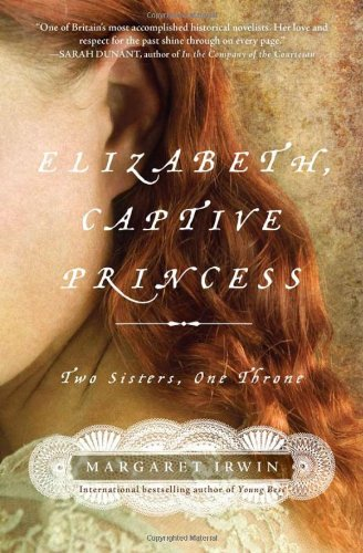 9781402229978: Elizabeth, Captive Princess: Two Sisters, One Throne