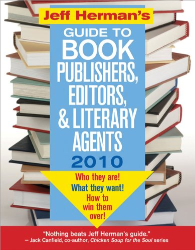 9781402230004: Jeff Herman's Guide to Book Publishers, Editors, and Literary Agents 2010: Who They Are! What They Want! How to Win Them Over! (JEFF HERMAN'S GUIDE TO BOOK EDITORS, PUBLISHERS, AND LITERARY AGENTS)