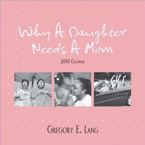 9781402230042: Why a Daughter Needs a Mom Calendar