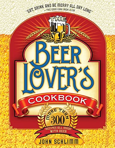 9781402230936: The Beer Lover's Cookbook: More than 300 Recipes All Made with Beer