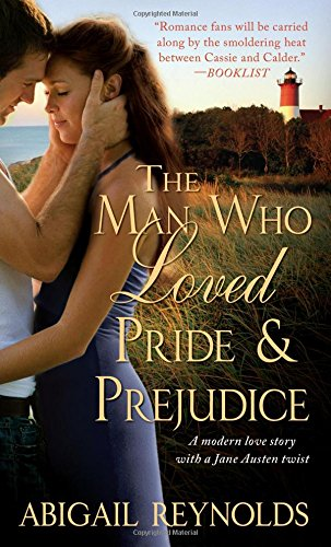 9781402237324: The Man Who Loved Pride & Prejudice: A Modern Love Story with a Jane Austen Twist