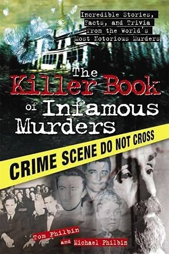9781402237461: The Killer Book of Infamous Murders: Incredible Stories, Facts, and Trivia from the World's Most Notorious Murders