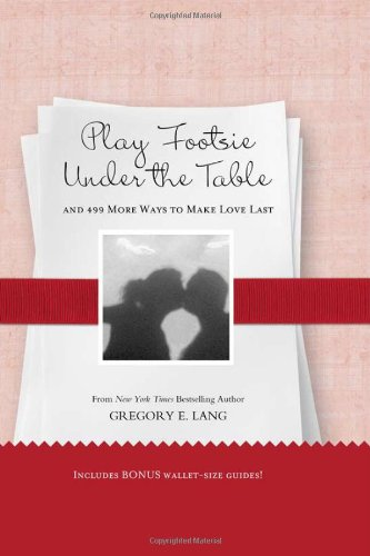 9781402237621: Play Footsie under the Table: ...and 499 more ways to make love last