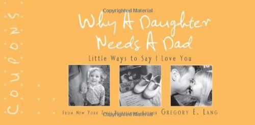 9781402237706: Why a Daughter Needs a Dad Coupons: 22 special ways to show dad you'll always be his little girl