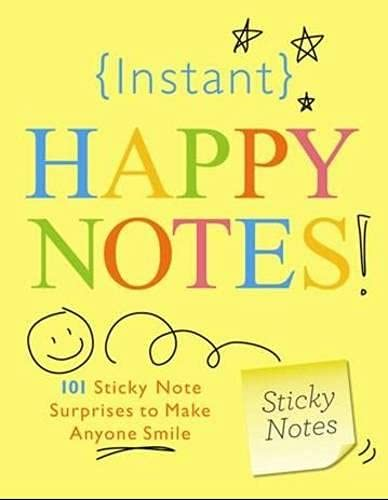 9781402238260: Instant Happy Notes: 101 Sticky Note Surprises to Make Anyone Smile