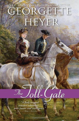 The Toll-Gate (Regency Romances): Heyer, Georgette