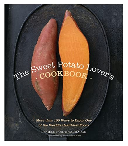 9781402239113: The Sweet Potato Lover's Cookbook: More than 100 ways to enjoy one of the world's healthiest foods