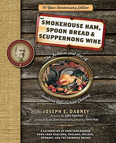 9781402239137: Smokehouse Ham, Spoon Bread & Scuppernong Wine: The Folklore and Art of Southern Appalachian Cooking