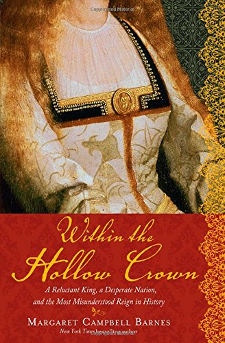 9781402239212: Within the Hollow Crown: A Valiant King's Struggle to Save His Country, His Dynasty, and His Love