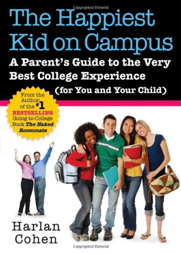 9781402239427: The Happiest Kid on Campus: A Parent's Guide to the Very Best College Experience (for You and Your Child)