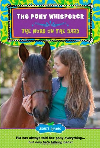 The Pony Whisperer: The Word on the Yard: Rising, Janet