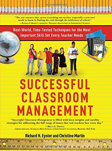 9781402240126: Successful Classroom Management: Real-World, Time-Tested Techniques for the Most Important Skill Set Every Teacher Needs