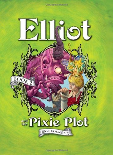 9781402240201: Elliot and the Pixie Plot: The Underworld Chronicles
