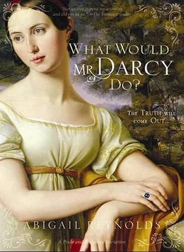 9781402240935: What Would Mr. Darcy Do? (A Pride & Prejudice Variation)
