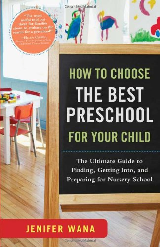 9781402242083: How to Choose the Best Preschool for Your Child: The Ultimate Guide to Finding, Getting Into, and Preparing for Nursery School