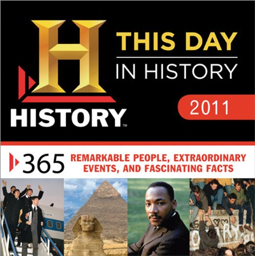 2011 History: This Day in History boxed calendar: 365 Remarkable People, Extraordinary Events, and ...