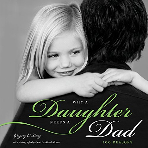 Why a Daughter Needs a Dad (Miniature Edition): Lang, Gregory