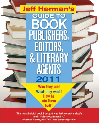 9781402243370: Jeff Herman's Guide to Book Publishers, Editors, and Literary Agents 2011: Who They Are! What They Want! How to Win Them Over! (Jeff Herman's Guide to Book Publishers, Editors, & Literary Agents)