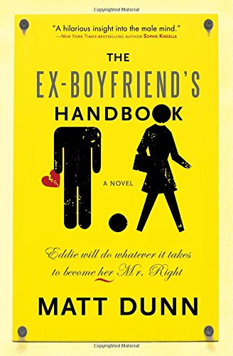9781402243455: The Ex-Boyfriend's Handbook: Eddie will do whatever it takes to become her Mr. Right