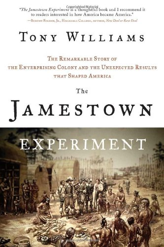 9781402243530: The Jamestown Experiment: The Remarkable Story of the Enterprising Colony and the Unexpected Results That Shaped America