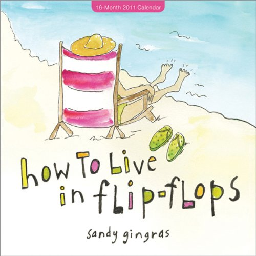 9781402243622: 2011 How to Live in Flip-Flops mini wall calendar