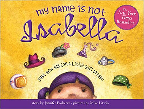 9781402243950: My Name Is Not Isabella: Just How Big Can a Little Girl Dream?