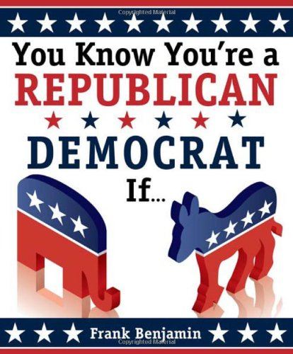 9781402244100: You Know You're a Republican/Democrat If...