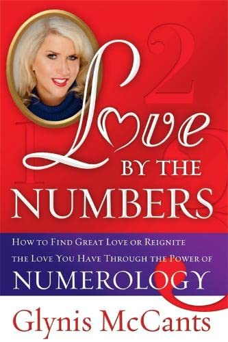 9781402244629: Love by the Numbers: How to Find Great Love or Reignite the Love You Have Through the Power of Numerology