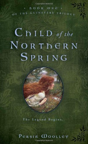 9781402245220: Child of the Northern Spring: Book One of the Guinevere Trilogy