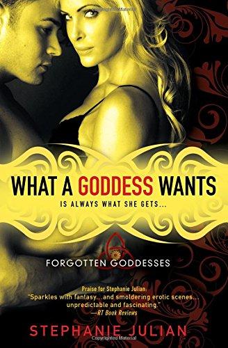 9781402251474: What a Goddess Wants (Forgotten Goddesses)