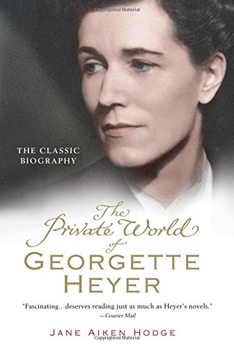9781402251924: The Private World of Georgette Heyer
