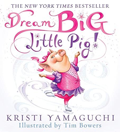 9781402252754: Dream Big, Little Pig!