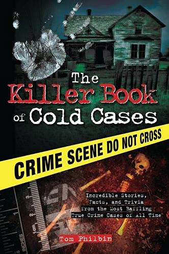 9781402253546: The Killer Book of Cold Cases: Incredible Stories, Facts, and Trivia from the Most Baffling True Crime Cases of All Time