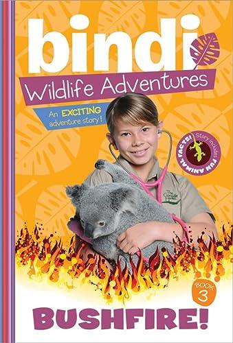 Bushfire! (Bindi Wildlife Adventures): Irwin, Bindi