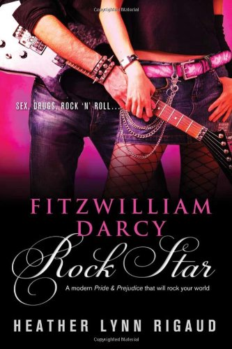 9781402257810: Fitzwilliam Darcy, Rock Star