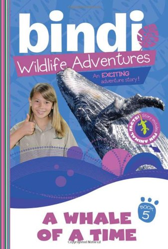 9781402259289: A Whale of a Time (Bindi Wildlife Adventures)