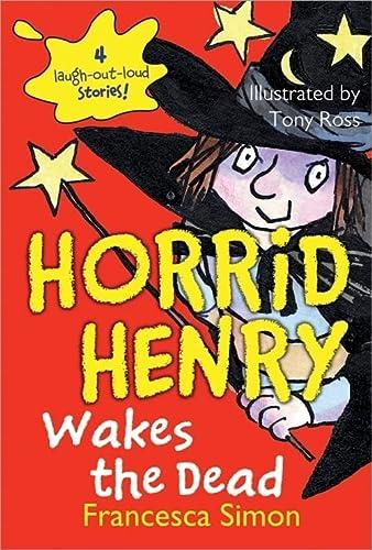 Horrid Henry Wakes the Dead (Horrid Henry (Quality)): Simon, Francesca