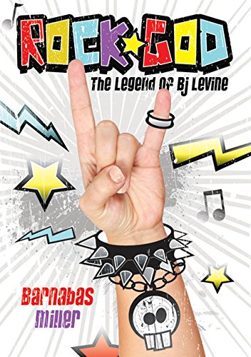 Rock God: The Legend of BJ Levine: Miller, Barnabas