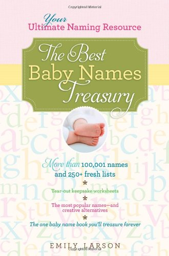 9781402260308: The Best Baby Names Treasury: Your Ultimate Naming Resource