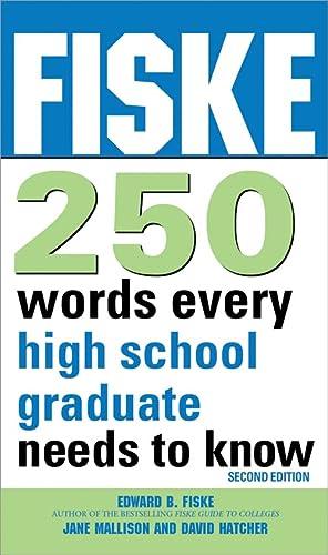 9781402260810: Fiske 250 Words Every High School Graduate Needs to Know