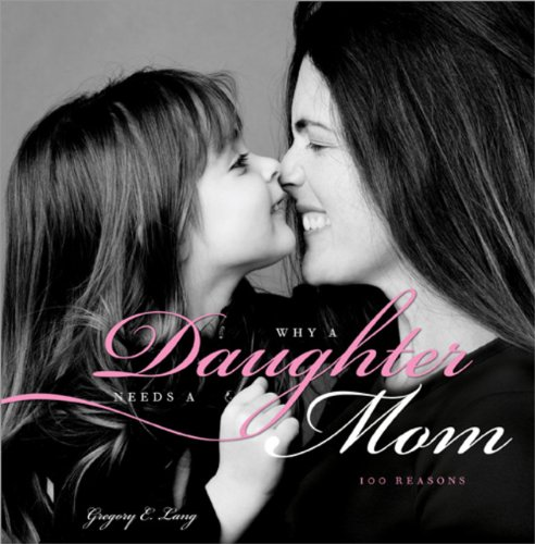 9781402261787: Why a Daughter Needs a Mom: 100 Reasons
