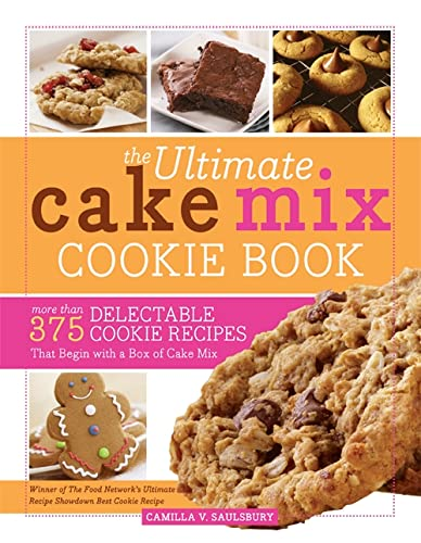9781402261886: The Ultimate Cake Mix Cookie Book: More Than 375 Delectable Cookie Recipes That Begin with a Box of Cake Mix
