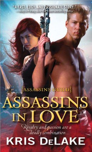 Assassins in Love: Assassins Guild: DeLake, Kris